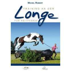La préparation en longe du cheval de sport Michel Robert Editions Belin