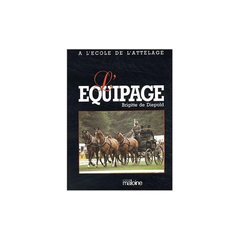 A l'école de l'attelage - Tome 2 - L'équipage Brigitte  de Diepold Editions Maloine