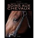 Manuel complet des soins aux chevaux Colin Vogel Editions Vigot