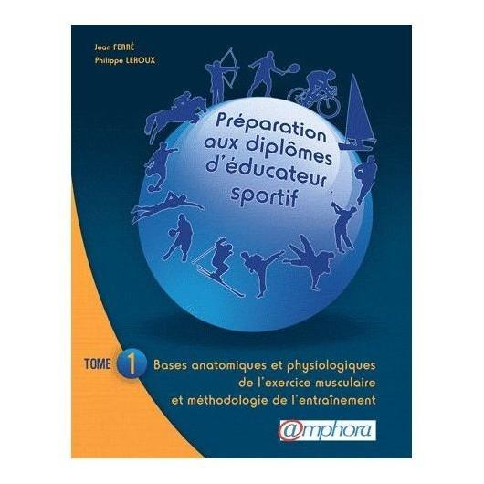 L/PREPARATION AUX DIPLOMES D'EDUCATEUR SPORTIF -TOME1- (amphora)