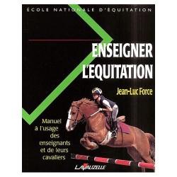 Enseigner l'équitation Jean-Luc Force Editions Lavauzelle