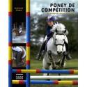Poney de compétition, le guide du jeune cavalier Antoinette Delylle Editions Milan