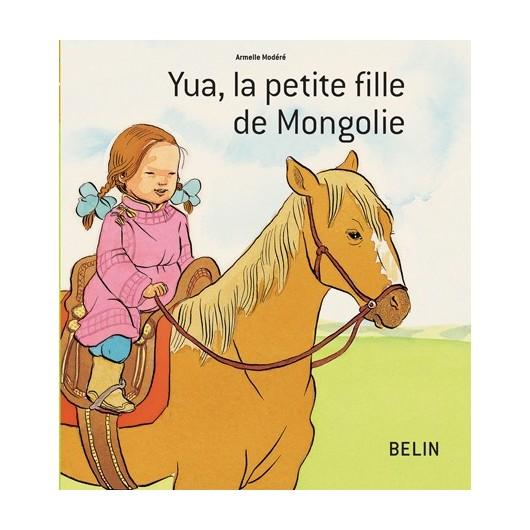 YUA LA PETITE FILLE MONGOLE belin