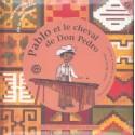 Pablo et le cheval de Don Pedro A.Montage,J.Echevarria,F.Mansot Editions Actes Sud