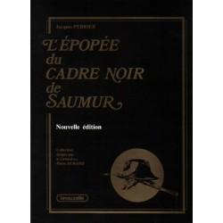 L'épopée du Cadre Noir de Saumur Général Pierre Durand Jacques Perrier Editions Lavauzelle