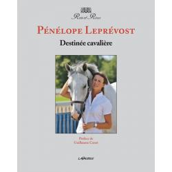 Destinée cavalière  Pénélope Leprévost Editions Lavauzelle