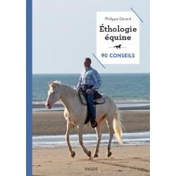 Éthologie équine  90 conseils  Philippe Gérard  Editions Vigot