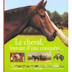 Le cheval, histoire d'une conquête... Jean-Pierre Digard Editions Gallimard jeunesse