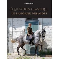 Equitation classique, Le langage des aides  Carlos Pereira  Editions Vigot