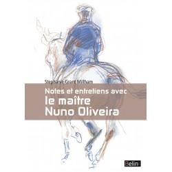 Notes et entretien avec le maître Nuno Oliveira Stéphanie Grant Millham Editions Belin