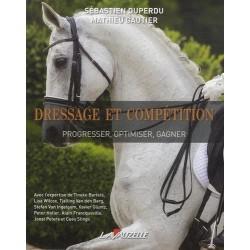 Dressage et compétition Progresser optimiser gagner S Duperdu M Gautier Editions Lavauzelle