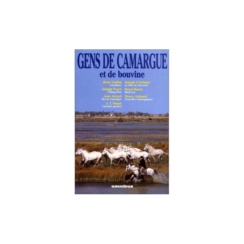 Gens de Camargue et de bovine Guillot Peyré Aicard Samat Arbaud Cosco Aubanel Editions Omnibus