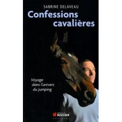 Confessions cavalières, Voyage dans l'univers du jumping Sabrine Delaveau Kevin Staut Editions du Rocher