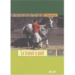 Le travail à pied Frédy Merçay Editions Belin