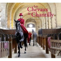 Les chevaux de Chantilly Pascal Renauldon Editions Belin