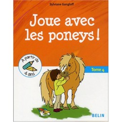 Joue avec les poneys Tome 4 Sylviane Gangloff Editions Belin
