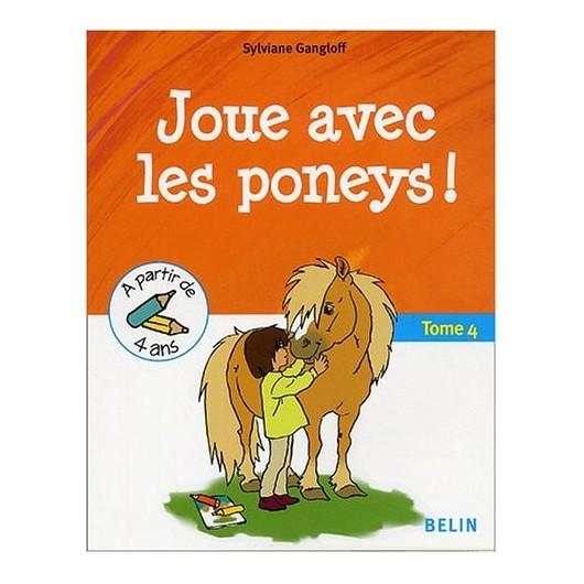 Joue avec les poneys Tome 4 Sylviane Gangloff Editions Belin