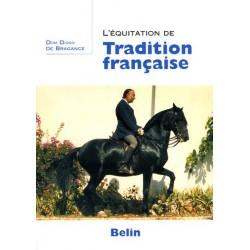 L'équitation de Tradition française Dom Diogo De Bragance Editions Belin