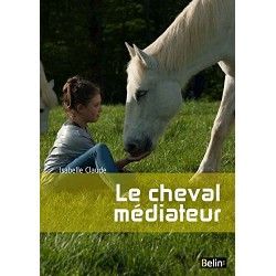 Le cheval médiateur Isabelle Claude Editions Belin