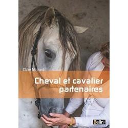 Cheval et cavalier partenaires Claire Moinard Editions Belin