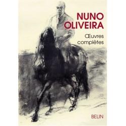Nuno Oliveira, œuvres complètes Nuno Oliveira Jean-Louis Sauvat Editions Belin