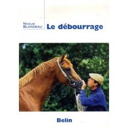 Le débourrage Nicolas Blondeau Editions Belin