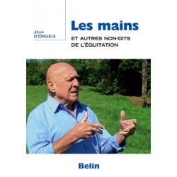 Les mains et autres non-dits de l'équitation Jean d'Orgeix Editions Belin