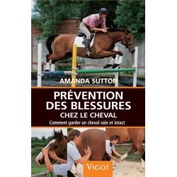 Prévention des blessures chez le cheval, comment garder un cheval sain et intact A Sutton Editions Vigot