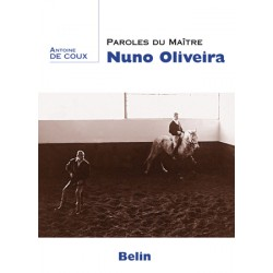 Paroles du Maître Nuno Oliveira Antoine de Coux Editions Belin