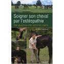Soigner son cheval par l'ostéopathie, son équilibre vital entre les mains Dr M-O Sautel