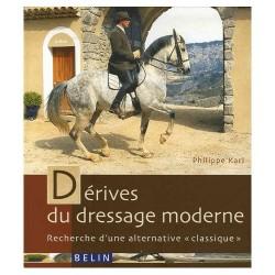 """Dérives du dressage moderne - Recherche d'une alternative """"classique"""" Philippe Karl Editions Belin"""