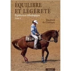 Équilibre et légèreté, Équitation éthologique Tome 3 Elisabeth de Corbigny Editions Vigot