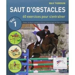 Saut d'obstacle, 60 exercices pour s'entraîner Volume 1 Max Thirouin Editions Vigot