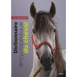 Dictionnaire encyclopédique du cheval Jean-François Ballereau Editions Belin