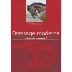 Dressage moderne, Un jeu de massacre ? Gerd Heuschmann Editions Belin
