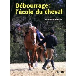 Débourrage: l'école du cheval Guillaume Antoine Editions Belin