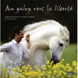 Au galop vers la liberté Magali Delgado Frédéric Pignon Editions Belin