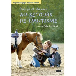 Poneys et chevaux au secours de l'autisme Claudine Pelletier-Milet Editions Belin