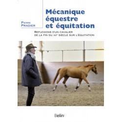 Mécanique équestre et équitation Pierre Pradier Editions Belin