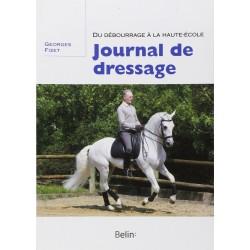 Journal du dressage, Du débourrage à la haute-école Georges Fizet Editions Belin