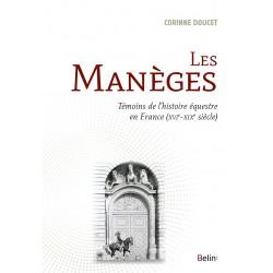 Les manèges, Témoins de l'histoire équestre en France Corinne Doucet Editions Belin