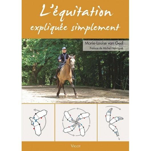 L'équitation expliquée simplement Marie-Louise van Geel Editions Vigot