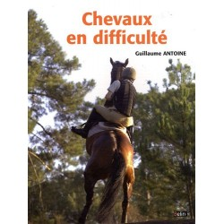 Chevaux en difficulté Guillaume Antoine Editions Belin