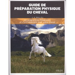 Guide de préparation physique du cheval J. A. Ballou Editions Vigot
