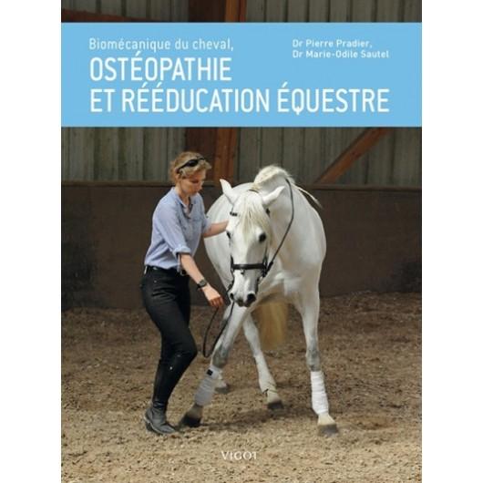 Biomécanique du cheval, ostéopathie et rééducation équestre Pierre Pradier Marie-Odile Sautel Editions Vigot