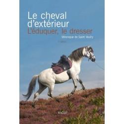 Le cheval d'extérieur, L'éduquer, le dresser Véronique de Saint Vaulry Editions Vigot