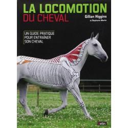 La locomotion du cheval, Un guide pratique pour entrainer son cheval Gillian Higgins Stéphanie Martin Editions Belin
