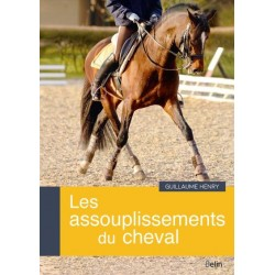 Les assouplissements du cheval Guillaume Henry Editions Belin