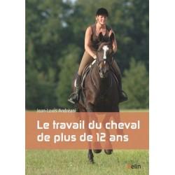Le travail du cheval de plus de 12 ans Jean-Louis Andreani Editions Belin
