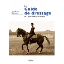 Le guide de dressage de Jean-Marie Donard Jean-Marie Donard Editions Belin